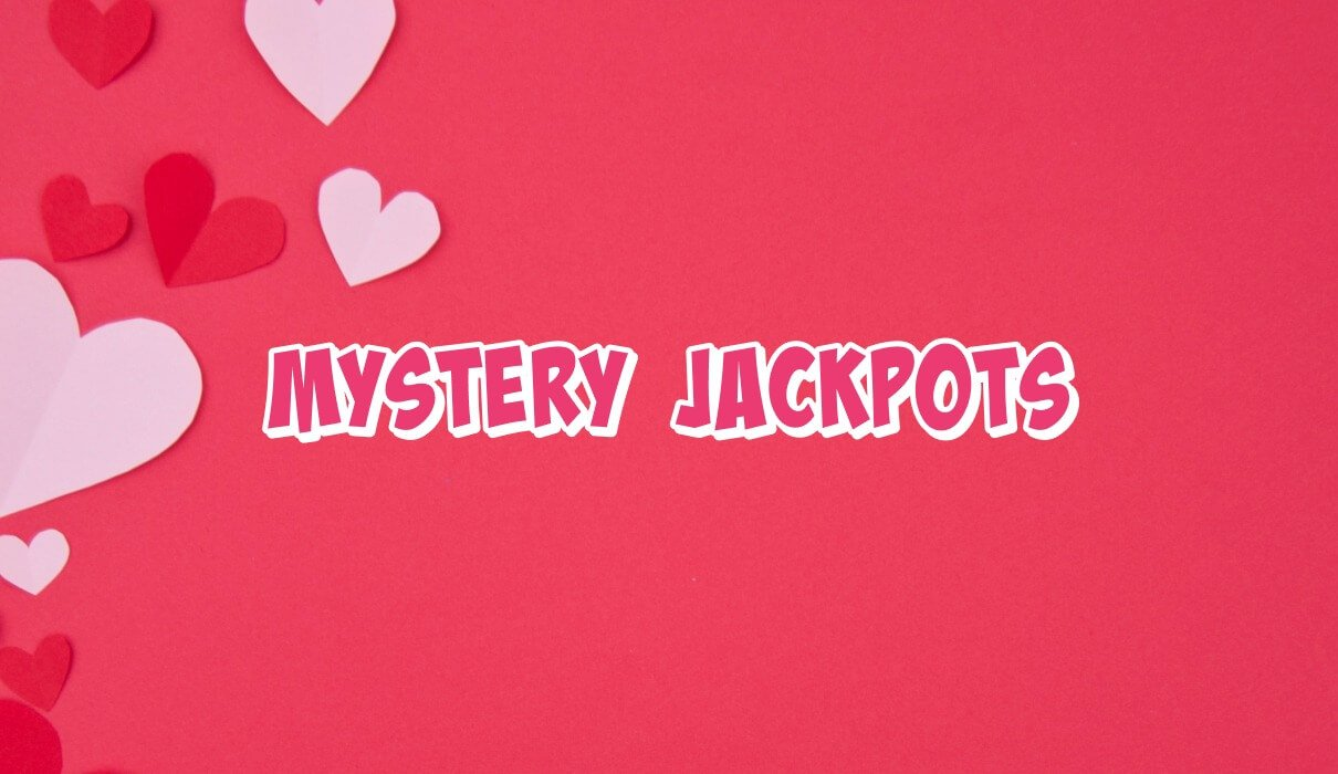 We've got Mystery Jackpots for you! Jackpots range from £10 to a huge £500! Are you ready for some Surprise Jackpots?